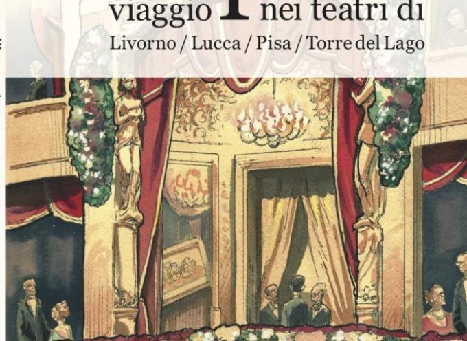 """A Villa Argentina si presenta """"All'Opera, viaggio nei teatri di Livorno, Lucca, Pisa, Torre del Lago"""""""