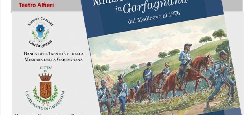 """Milizie e truppe regolari in Garfagnana dal Medioevo al 1876"""