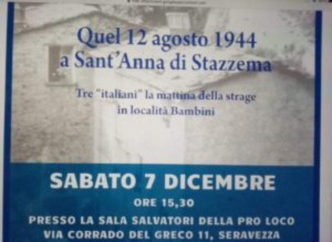 DOMANI PRESENTAZIONE DEL LIBRO QUEL 12 AGOSTO 1944 A SANT'ANNA DI STAZZEMA NELLA SALA SALVATORI DELLA PRO LOCO DI SERAVEZZA