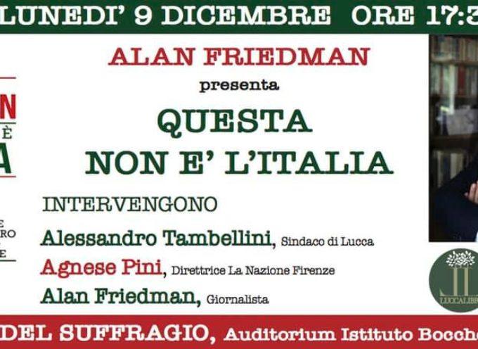 "Alan Friedman a Lucca presenta ""Questa non è l'Italia"