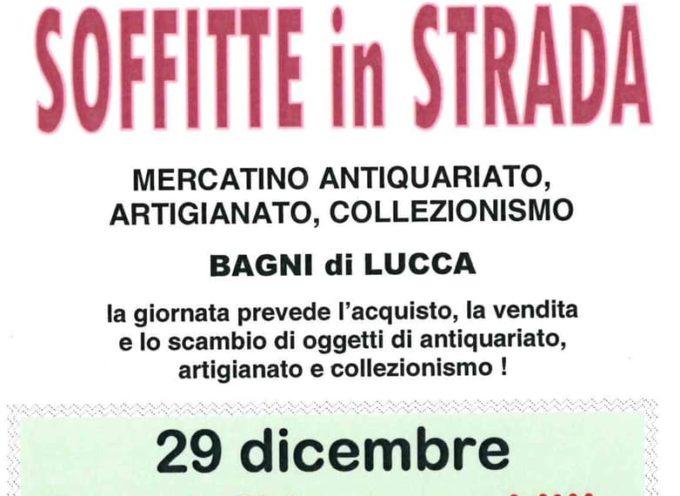 SOFFITTE in Strada.. Bagni di Lucca, DOMENICA 29 DICEMBRE