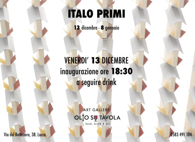 """""""Italo Primi"""" Dal 13 dicembre all'8 gennaio a OlioSuTavola (Lucca)"""