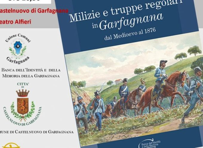 Un libro su milizie e truppe regolari in Garfagnana: dal Mediovevo al 1876