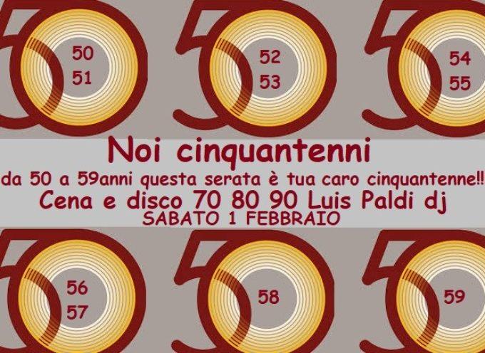 Evento unico…A Grande richiesta…la Notte dei Cinquantenni!!