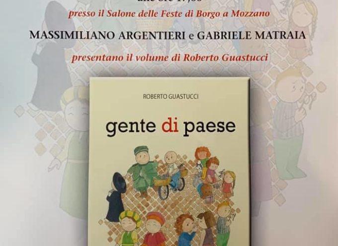 BORGO A MOZZANO –  nel salone delle feste, sara' presentato il libro GENTE DI PAESE