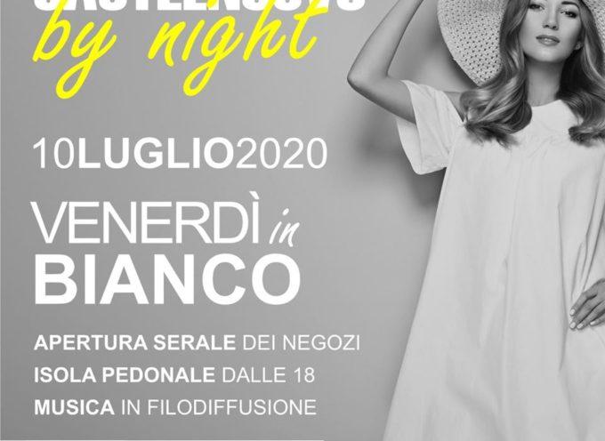 CASTELNUOVO BY NIGHT – Venerdì in Bianco