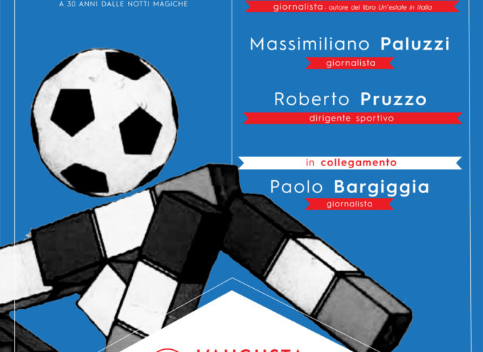 L'Augusta: giovedì conferenza sul Mondiale e l'Italia degli anni '90, con Fontana, Bargiggia e Pruzzo