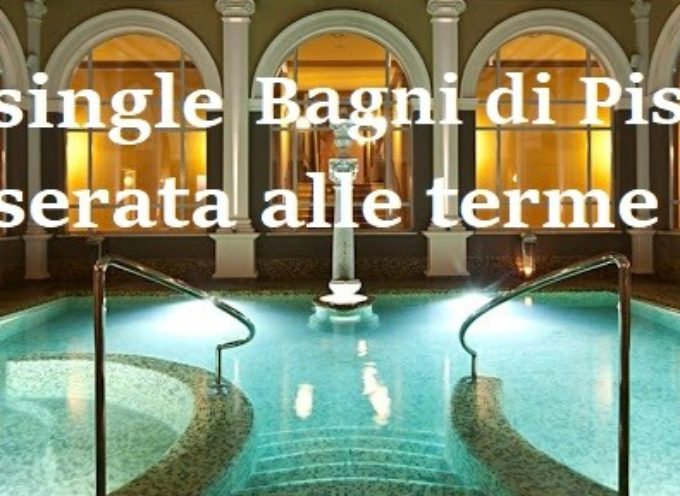 EVENTO UNICO ALLE TERME DI SAN GIULIANO UNA SERATA PER SINGLE