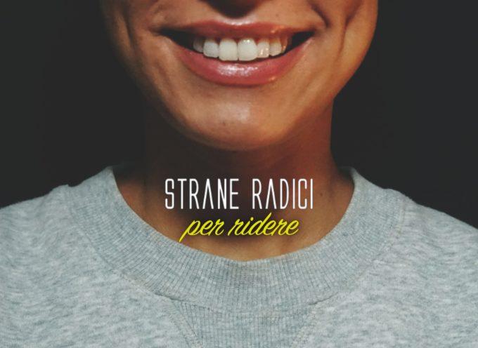 Fuori il nuovo singolo di Strane Radici: Per Ridere!
