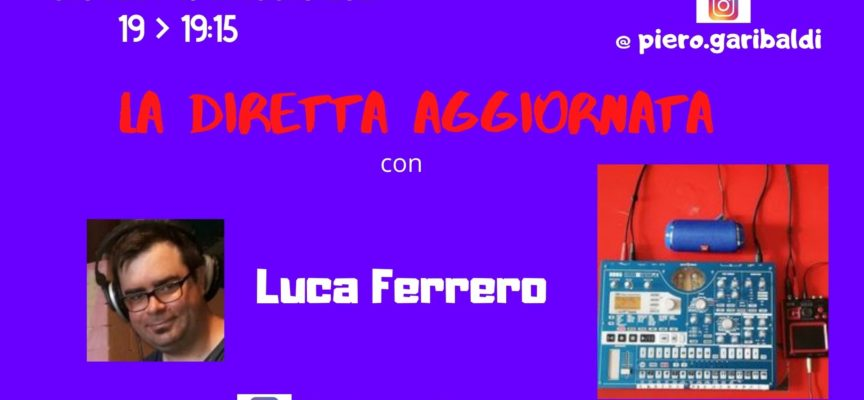 """LA VISIONE SPERIMENTALE DI LUCA FERRERO TRA MUSICA E ARTE A """"LA DIRETTA AGGIORNATA"""""""